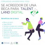 Sé acreedor de una beca para Talent Land Digital