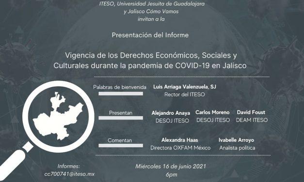Presentación del Informe: Vigencia de los Derechos Económicos, Sociales y Culturales durante la pandemia de covid-19 en Jalisco